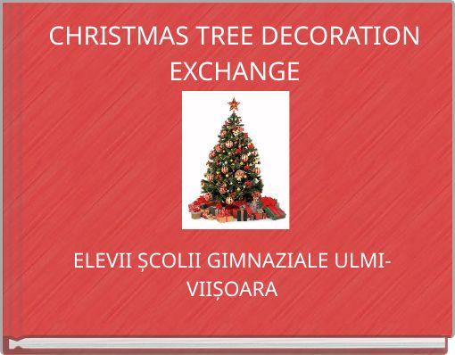 CHRISTMAS TREE DECORATION EXCHANGE