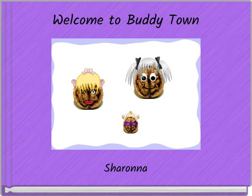 Welcome to Buddy Town
