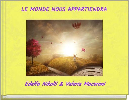 LE MONDE NOUS APPARTIENDRA