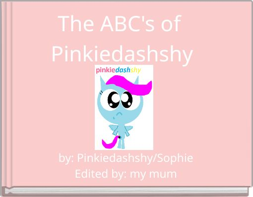 The ABC's of Pinkiedashshy