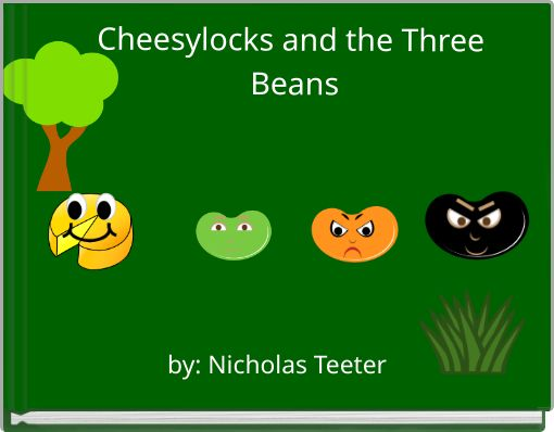 Cheesylocks and the Three Beans