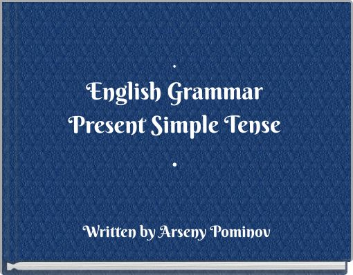 .English GrammarPresent Simple Tense.