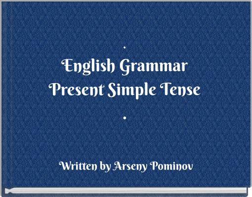 .English GrammarPresent Simple Tense.