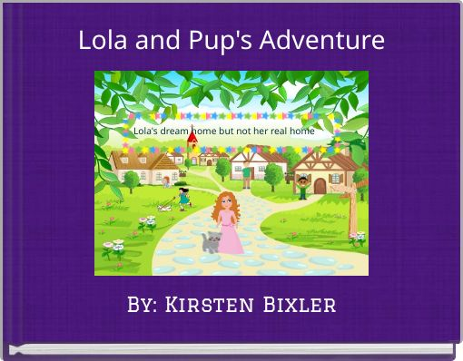 Lola and Pup's Adventure