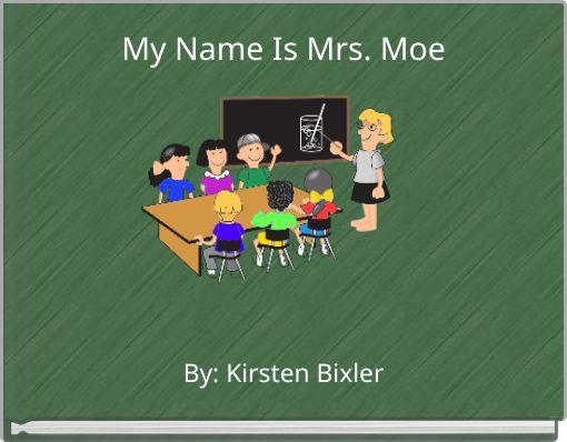My Name Is Mrs. Moe