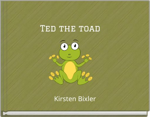 Ted the toad