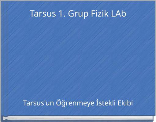 Tarsus 1. Grup Fizik LAb