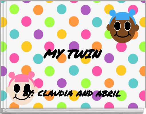 MY TWINby: claudia and abril