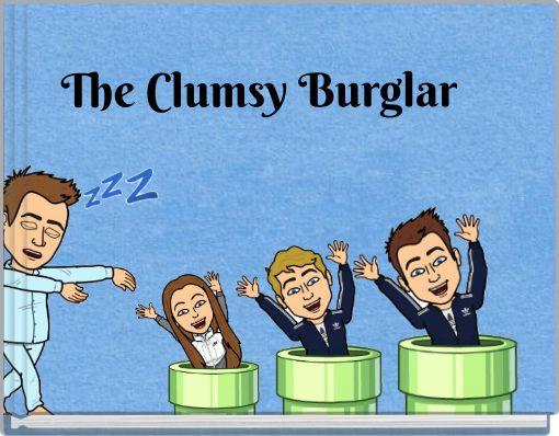 The Clumsy Burglar