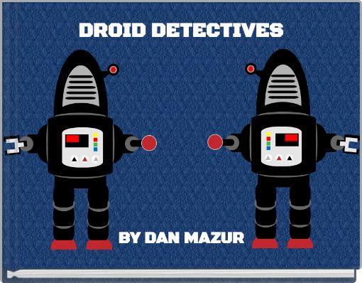 DROID DETECTIVES