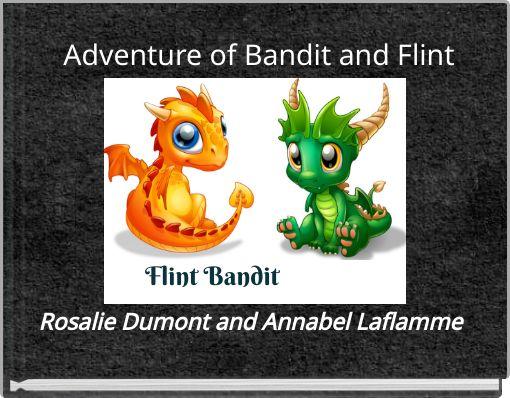 Adventure of Bandit and Flint