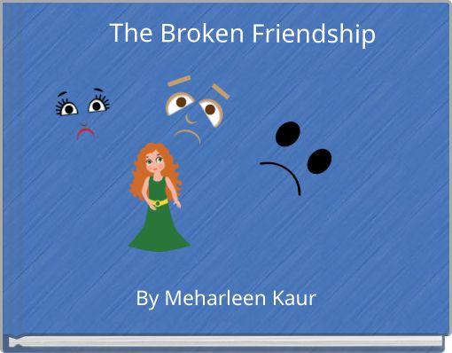The Broken Friendship