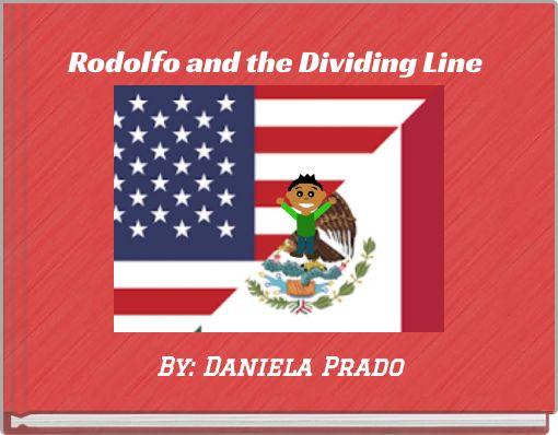 Rodolfo and the Dividing Line
