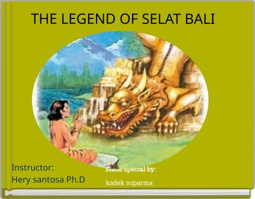 THE LEGEND OF SELAT BALI