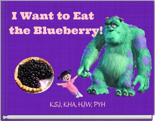 I Want to Eat the Blueberry!