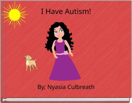 I Have Autism!