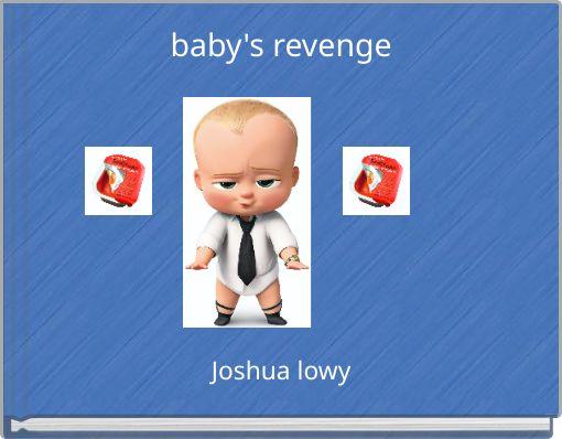 baby's revenge