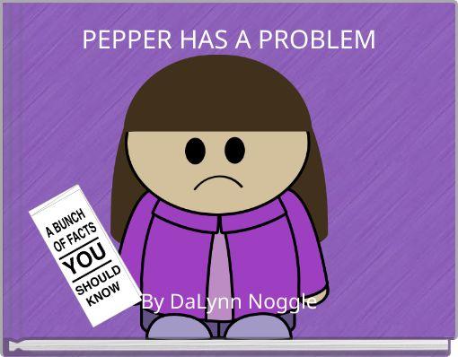 PEPPER HAS A PROBLEM