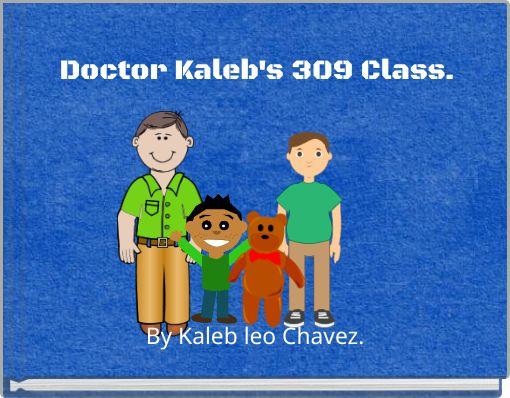 Doctor Kaleb's 309 Class.