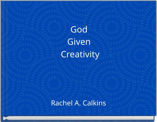 God Given Creativity