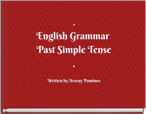 .English Grammar Past Simple Tense.