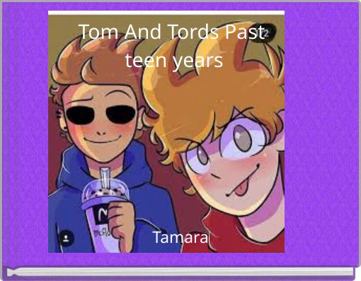 Tom And Tords Past teen years