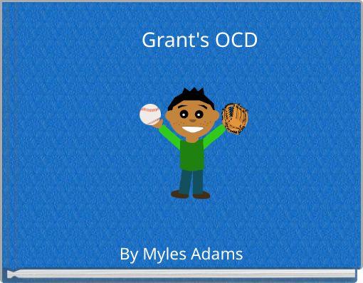 Grant's OCD