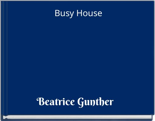 Busy House