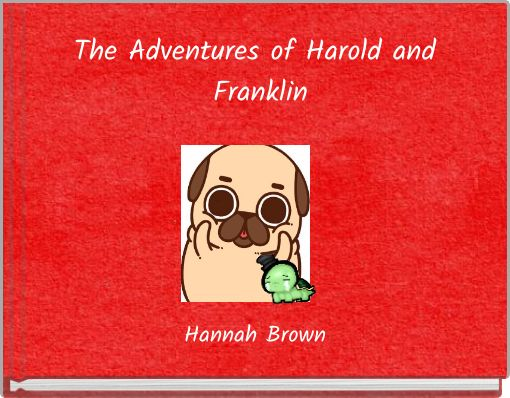 The Adventures of Harold and Franklin