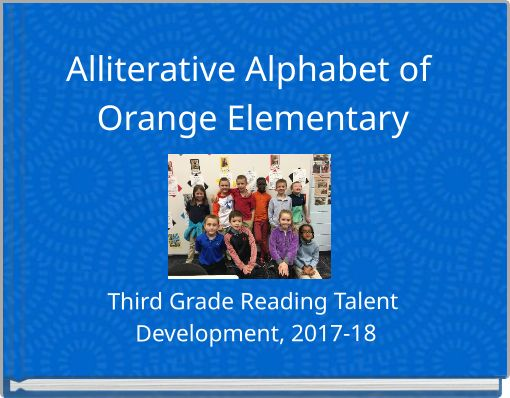 Alliterative Alphabet of Orange Elementary