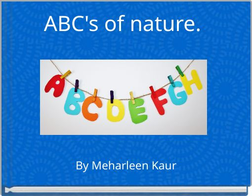 ABC's of nature.