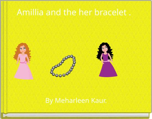 Amillia and the her bracelet .