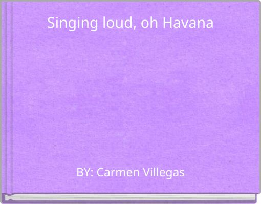 Singing loud, oh Havana