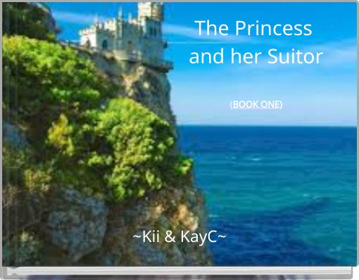 The Princess and her Suitor(BOOK ONE)