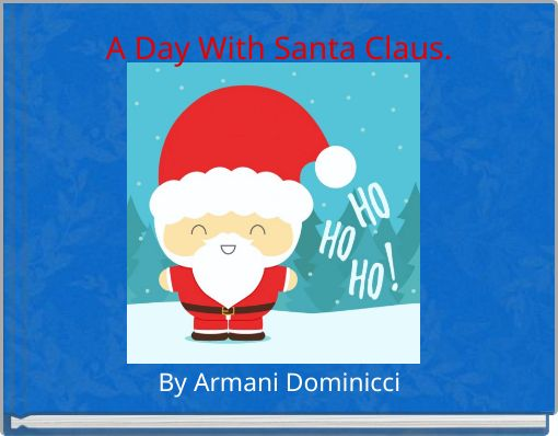 A Day With Santa Claus.