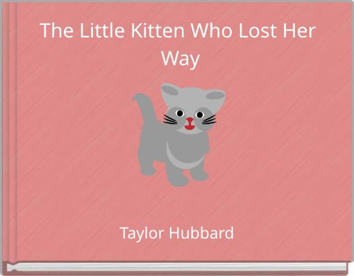 The Little Kitten Who Lost Her Way