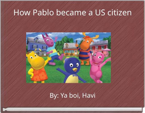 How Pablo became a US citizen