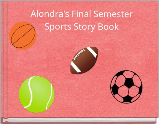 Alondra's Final Semester Sports Story Book