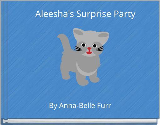 Aleesha's Surprise Party
