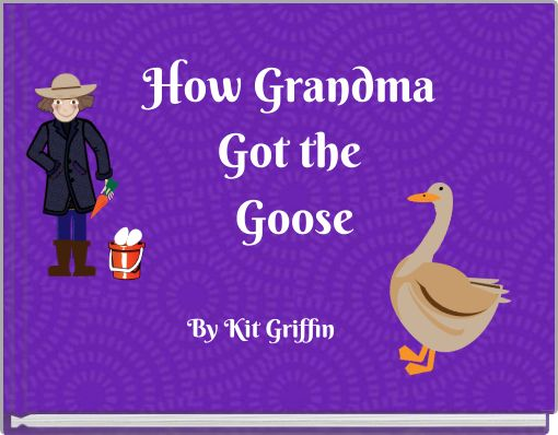 How Grandma Got the Goose