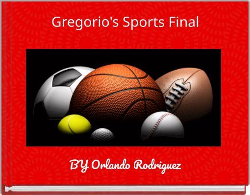 Gregorio's Sports Final