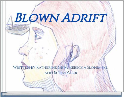 Blown Adrift