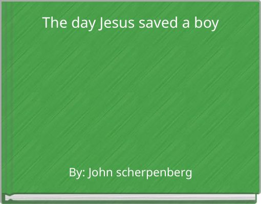 The day Jesus saved a boy