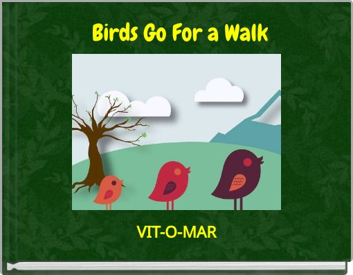 Birds Go For a Walk