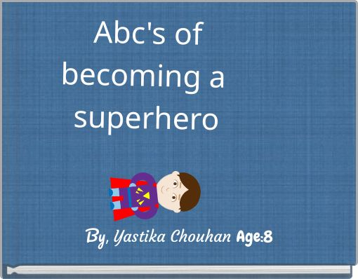 Abc's of becoming a superhero