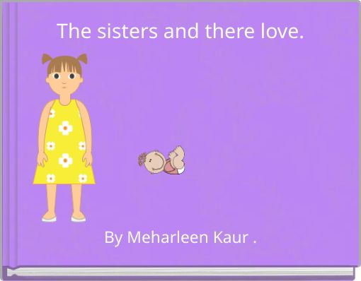 The sisters  and there love.