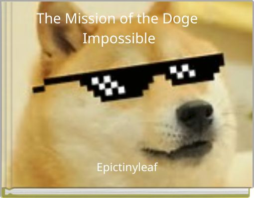 The Mission of the Doge Impossible