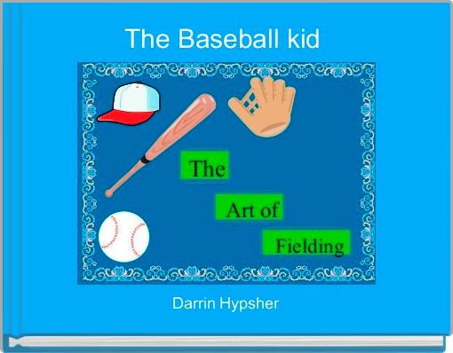 The Baseball kid