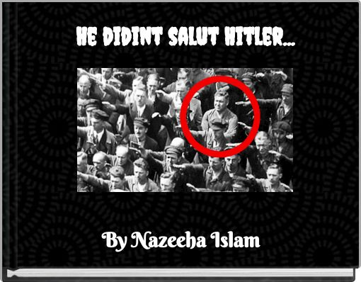He didint salut Hitler...