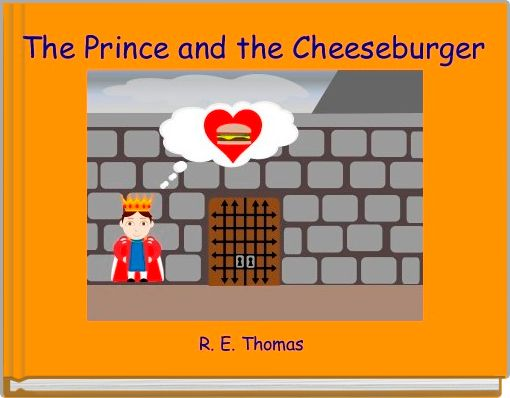 The Prince and the Cheeseburger